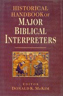 Donald K. McKim, ed., Historical Handbook of Major Biblical Interpreters