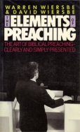 The Elements of Preaching, by Warren Wiersbe and David Wiersbe