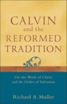 Muller-Calvin-and-the-Reformed-Tradition-193x300[1]